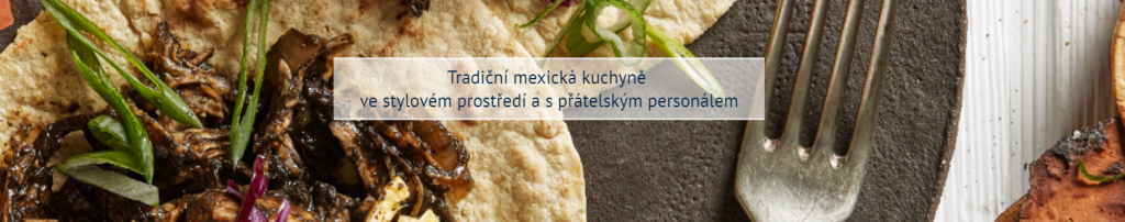 Las Adelitas- pravá mexická kuchyně vPraze